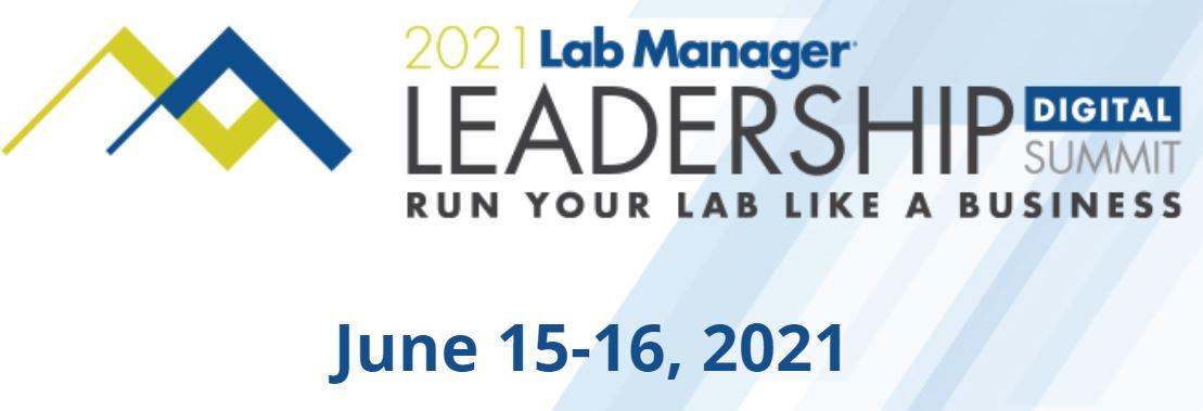 Lab Manager Leadership Digital Summit - June 15-16, 2021
